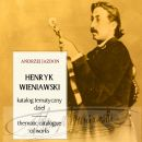 A. Jazdon, Henryk Wieniawski.Thematic Catalogue of Works